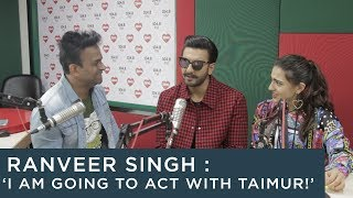 Ranveer Singh : 'I am going to act with Taimur!' - YouTube