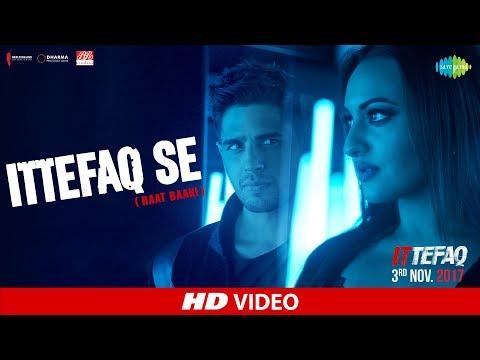 Ittefaq Se (Raat Baaki) | Ittefaq | Sidharth Malhotra | Sonakshi Sinha | Akshaye Khanna