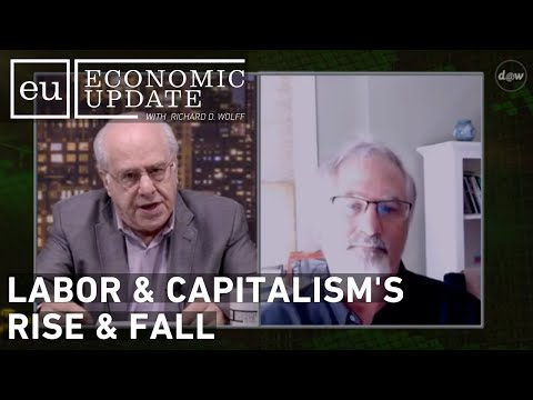 Economic Update: Labor & Capitalism's Rise & Fall