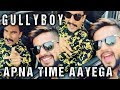 Ranveer Singh RAPS Gully Boy Song 'Apna Time Aay