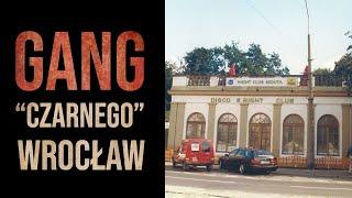Sylwetki polskich gangsterów #28: Wrocław – Gang Leszka C