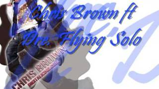 Flying Solo-Chris Brown(ft Dre)