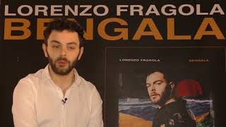 Video intervista Lorenzo Fragola presentazione Album Bengala