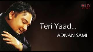 Teri Yaad   Kisi Din   Adnan Sami - YouTube