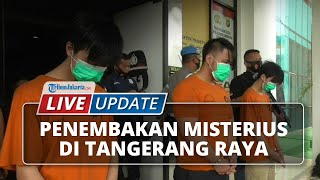 LIVE UPDATE: Penembakan Misterius di Tangerang Raya
