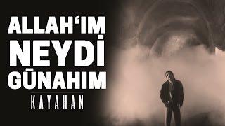 Kayahan - Allah'ım Neydi Günahım (Video Klip)