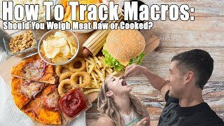 How to track macros, why you should weigh your food, and should you weigh meat raw or cooked