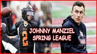 NFL Teams INTERESTED in Johnny Manziel After Spring league Performance? (Spring League Highlights)
