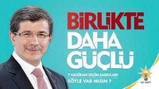 Söyle Var mısın - Uğur Işılak AK Parti 2015 Seçim Şarkıları