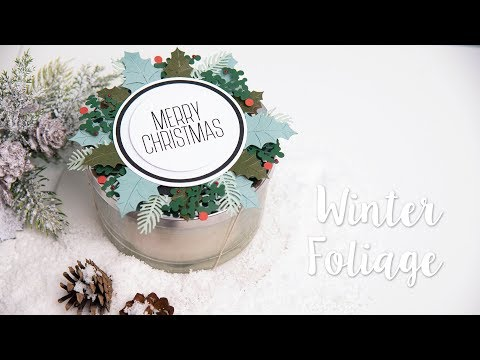 Sizzix  - How to Create and Decorate using Winter Foliage
