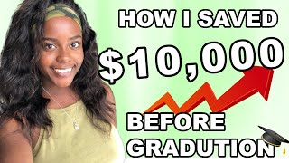 HOW I SAVED $10,000 BEFORE GRADUATION