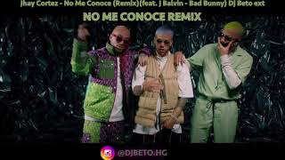 Jhay Cortez   No Me Conoce (Remix)(feat. J Balvin   Bad Bunny) Version Extended