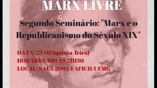 Seminário Marx Livre: Marx e o Republicanismo do Século XIX