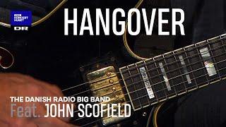 John Scofield with DR Big Band // Hangover (Live)