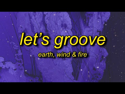 Earth, Wind & Fire - Let's Groove (TikTok Remix) Lyrics | let's groove tonight tiktok