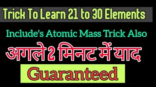 Best trick Learn elements from 21 to 30 of periodic table