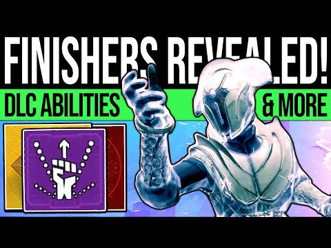 Destiny 2 | DLC FINISHERS & ABILITIES REVEALED! New DLC Info, Bonus Mods, Combat Cosmetics & More!