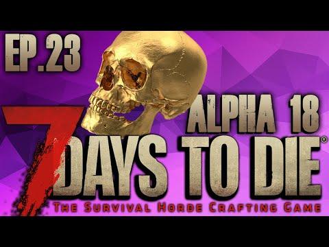 7 Days To Die (EP23) - MINI HORDE TREASURE (Alpha 18)