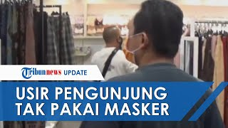 Usir Pengunjung yang Tidak Pakai Masker dan Ancam Tutup Mal, Bupati Lumajang: Keluar, Suruh Pulang!
