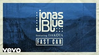 Jonas Blue - Fast Car video
