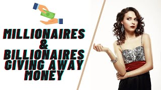 10 Millionaires & Billionaires Giving Away Money (& How to Contact Them!)