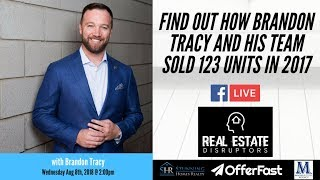 Brandon Tracy shares how his team sold 123 homes in 2017