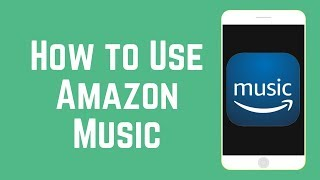 How To Use Amazon Music App - Find & Listen To Music For !