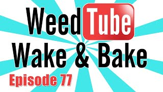 Weedtube Wake & Bake #77 by Strain Central