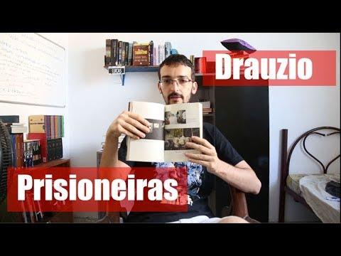 Prisioneiras - Drauzio Varella - Sistema prisional feminino