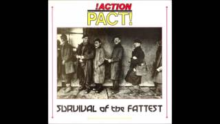 Action Pact - Survival Of The Fattest (Full Album)