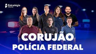 Corujão Polícia Federal