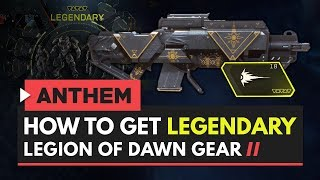 Anthem: Here's how to unlock the Legendary Legion of Dawn items and gear