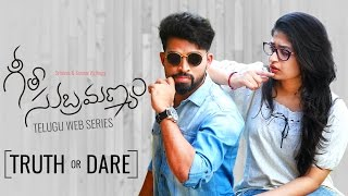 "Geetha Subramanyam Web Series - ""Truth or Dare"""