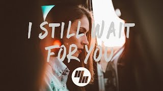 XYLØ - I Still Wait For You (Lyrics / Lyric Video) it's different
