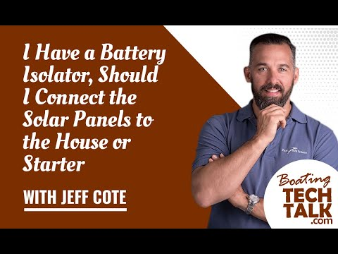 Ask PYS - I Have a Battery Isolator, Should I Connect the Solar Panels to the House or Starter?