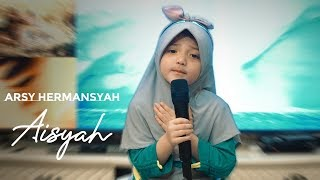 Download lagu Arsy Hermansyah Aisyah Istri Rasulullah Mp3