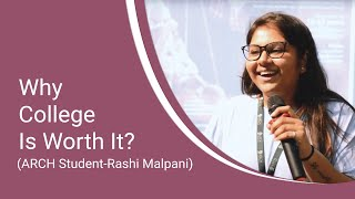 ARCH College Presents Why College Is Worth It - Ft. Rashi Malpani