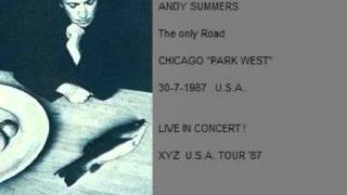 ANDY SUMMERS - The Only Road  CHICAGO 30-7-87  XYZ  U.S.A. TOUR