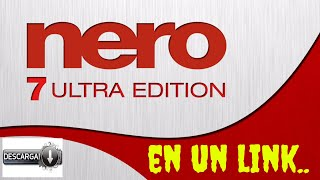 Descargar E Instalar Nero 7 Ultra Edition Full (activado)