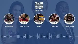 UNDISPUTED Audio Podcast (6.11.18) with Skip Bayless, Shannon Sharpe, Joy Taylor | UNDISPUTED