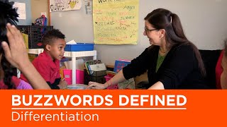 Educational Buzzwords Defined: What is Differentiation?