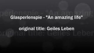 Glasperlenspiel Geiles Leben English Lyrics