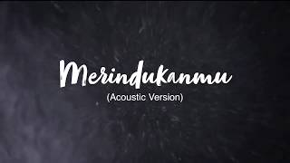 Download lagu Dash Uciha Merindukanmu Acoustic Version Mp3