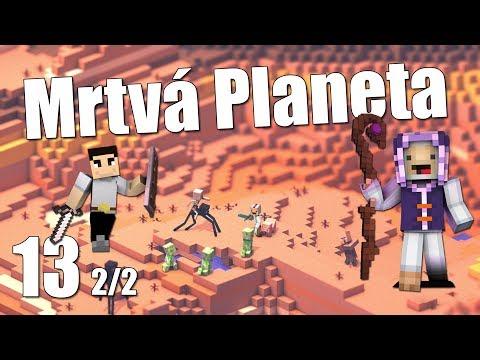 Mrtvá Planeta - díl 13 a 2/2 - Návrat z Netheru - /w McCitron