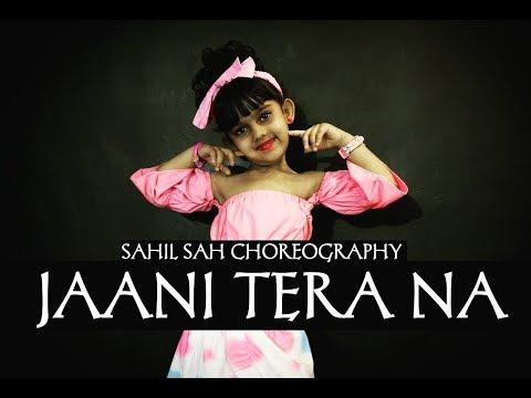 Jaani Tera Naa   kids Dance video    Sahil Sah Choreography    Sunanda Sharma   SuKh E   JAANI