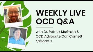 Weekly Live OCD Webinar with Dr. Patrick McGrath and Carl Cornett