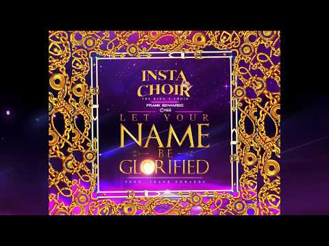 Your Name Be Glorified