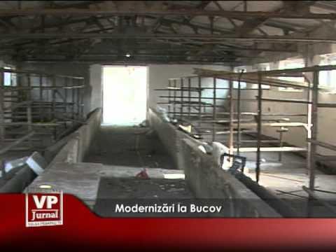 Modernizări la Bucov
