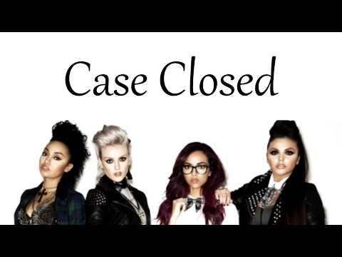 Little Mix - Case Closed [Lyrics]
