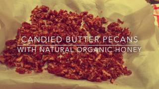 Honey Candied Butter Pecans